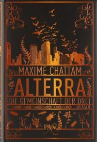 Die Gemeinschaft der Drei (Alterra, #1) - Maxime Chattam, Nadine Püschel, Maximilian Stadler