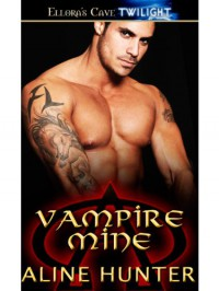 Vampire Mine: 3 (Alpha and Omega) - Aline Hunter