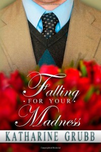 Falling For Your Madness - Katharine Grubb