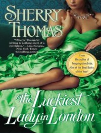The Luckiest Lady in London - Sherry Thomas, Corrie James