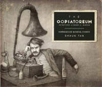The Oopsatoreum - Shaun Tan, Powerhouse Musuem