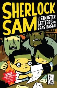 Sherlock Sam and the Sinister Letters in Bras Basah - A.J. Low, Adan Jimenez, Felicia Low-Jimenez