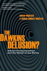 The Dawkins Delusion?: Atheist Fundamentalism and the Denial of the Divine (Veritas Books) - 'Alister McGrath',  'Joanna Collicutt McGrath'