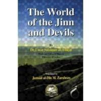 The World of Jinn and Devils - Sh. Jamaal Zarabozo, Dr. Umar Sulaiman Al-Ashqar