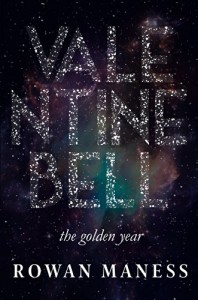 Valentine Bell: The Golden Year - Rowan Maness