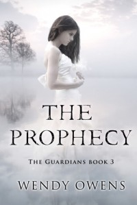 The Prophecy (The Guardians, #3) - Wendy Owens