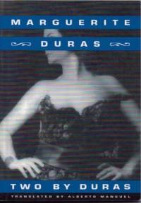 Two by Duras - Marguerite Duras, Alberto Manguel