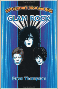 Glam Rock (20th Century Rock & Roll) - Dave Thompson