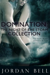 Domination: The Night of the Storm Collection - Jordan  Bell