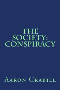 The Society:  Conspiracy - Aaron Crabill