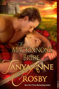 The MacKinnon's Bride (Highland Brides, # 1) - Tanya Anne Crosby