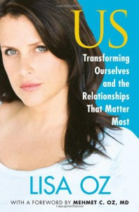 US: Transforming Ourselves and the Relationships that Matter Most - Lisa Oz