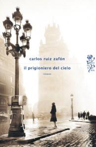 Il prigioniero del cielo - Carlos Ruiz Zafón