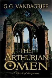 The Arthurian Omen - G.G. Vandagriff