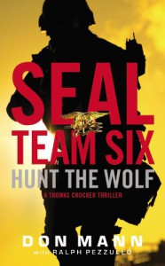 Seal Team Six: Hunt the Wolf - Don Mann