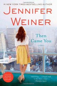 Then Came You: A Novel - Jennifer Weiner