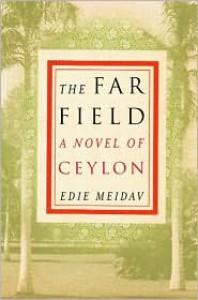The Far Field: A Novel of Ceylon -