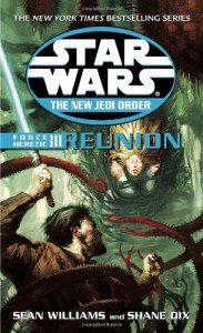 Force Heretic III: Reunion (Star Wars: The New Jedi Order, Book 17) - Sean Williams;Shane Dix
