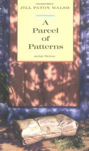 A Parcel of Patterns (Turtleback School & Library Binding Edition) - Jill Paton Walsh