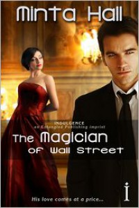 The Magician of Wall Street - Minta Hall