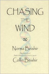 Chasing the Wind - Norma Beishir, Collin Beishir