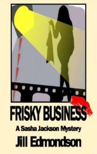 Frisky Business (A Sasha Jackson Mystery) - Jill Edmondson