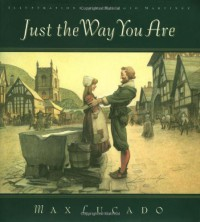 Just the Way You Are - Max Lucado