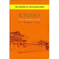 Kyoto in the Momoyama period (The Centers of civilization series) - Wendell Cole
