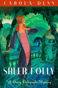 Sheer Folly (Daisy Dalrymple, #18) - Carola Dunn