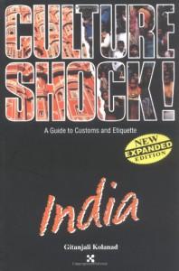 Culture Shock: India (Culture Shock! Guides) - Gitanjali Kolanad