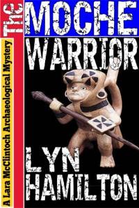 The Moche Warrior - Lyn Hamilton