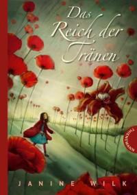 Das Reich der Tränen - Janine Wilk