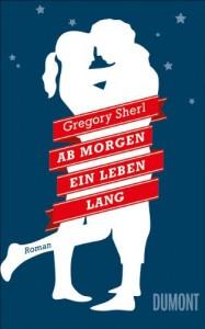 Ab morgen ein Leben lang - Gregory Sherl