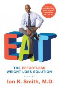 EAT: The Effortless Weight Loss Solution - Ian K. Smith