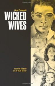 Wicked Wives - Gustine J. Pelagatti