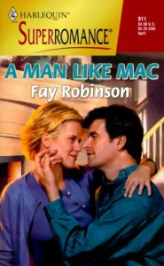 A Man Like Mac (Harlequin Superromance #911) - Fay Robinson