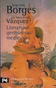 Literaturas germánicas medievales - Jorge Luis Borges, Maria Esther Vazquez