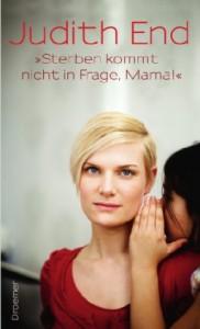 """""""Sterben kommt nicht in Frage, Mama!"""" - Judith End"""
