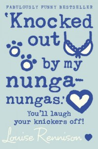 Knocked Out By My Nunga-nungas  - Louise Rennison