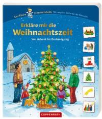 Erkläre mir die Weihnachtszeit: Von Advent bis Dreikönigstag - Ingmar Wendland