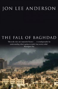 The Fall of Baghdad - Jon Lee Anderson