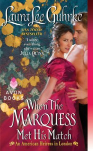 When the Marquess Met His Match (An American Heiress in London, #1) - Laura Lee Guhrke