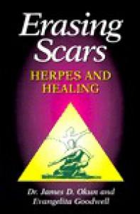 Erasing Scars: Herpes and Healing - James D. Okum