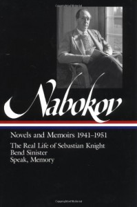 Novels and Memoirs, 1941-1951: The Real Life of Sebastian Knight / Bend Sinister / Speak, Memory (Library of America #87) - Vladimir Nabokov, Brian Boyd