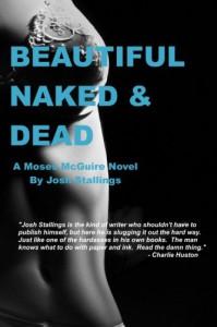 Beautiful, Naked & Dead - Josh Stallings