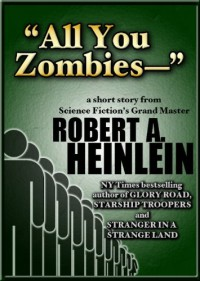 All You Zombies - Robert A. Heinlein