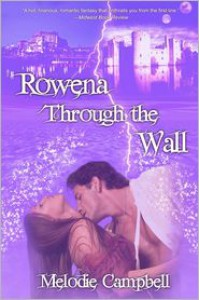 Rowena Through the Wall - Melodie Campbell