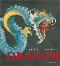 How to Draw Your Dragon - Sergio Guinot