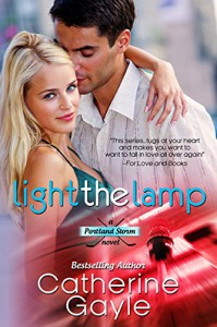 Light the Lamp (Portland Storm Book 3) - Catherine Gayle