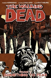 The Walking Dead, Vol. 17: Something to Fear - Robert Kirkman